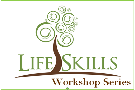Life Skills Workshop Series